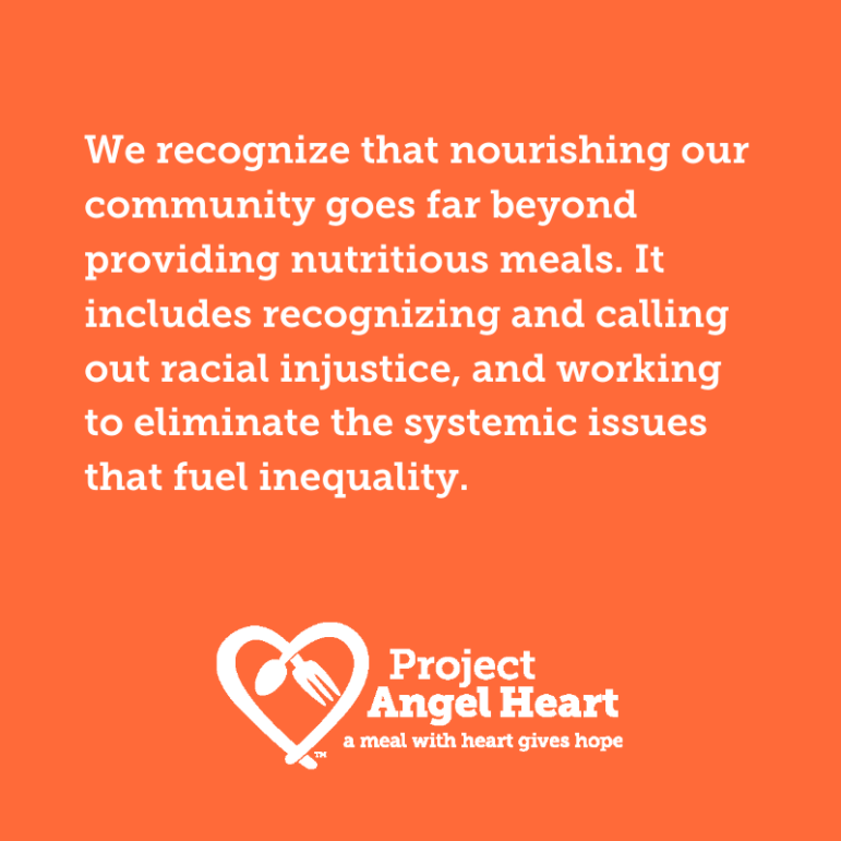 We recognize that nourishing our community goes far beyond providing nutritious meals. It includes recognizing and calling out racial injustice, and working to eliminate the systemic issues that fuel inequality.
